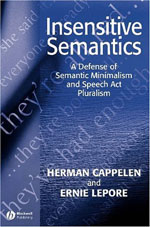 Insensitive Semantics: A Defense of Semantic Minimalism and Speech Act Pluralism
